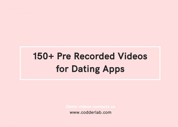 150+ pre recorded video for Dating apps database